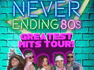 Never Ending 80s - The Greatest Hits Tour - Accommodation Sydney